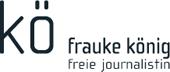 Frauke König, freie Journalistin.